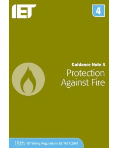 IET Guidance Note 4 Protection Against Fire 18th Edition 2018