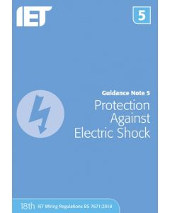 IET Guidance Note 5 Protection Against Electric Shock 18th Edition 2018