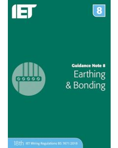 IET Guidance Note 8 Earthing and Bonding 4th Edition 2018