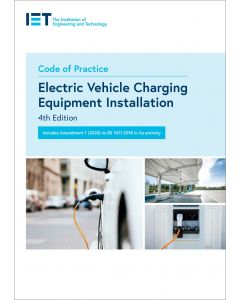 IET Code of Practice for Electric Vehicle Charging Equipment Installation 4th Edition