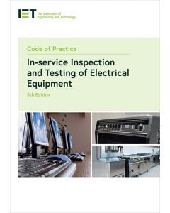 IET Code of Practice for In-service Inspection and Testing 5th Edition