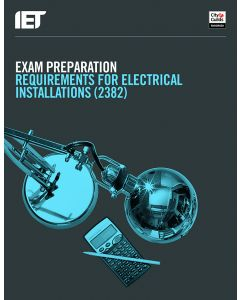 IET Exam Preparation Requirements for Electrical Installations 2382-18